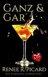 Ganz & Gar (Band 5) (Daniel & Juliet - Eine Liebesgeschichte, Teil 5)