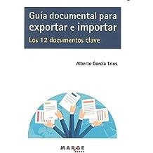 Guía documental para exportar e importar. Los 12 documentos clave (Gestiona)