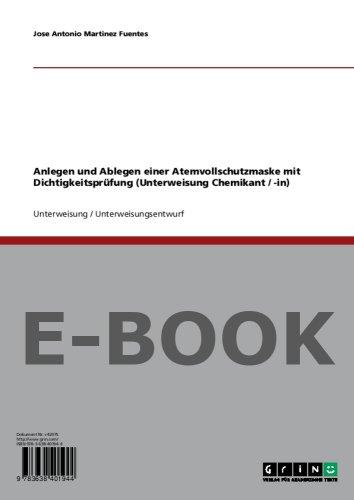 Anlegen und Ablegen einer Atemvollschutzmaske mit Dichtigkeitsprüfung (Unterweisung Chemikant / -in)