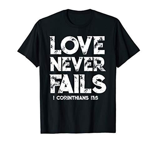 Christerest: Love Never Fails Christliches T-Shirt -