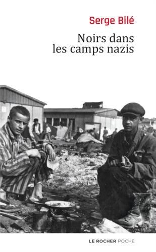 Noirs dans les camps nazis par Serge Bilé