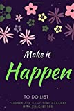 Make it Happen : Daily to do list notebook, Planner and Daily Task Manager with Checkboxes to Help You Get Stuff Done.: 6