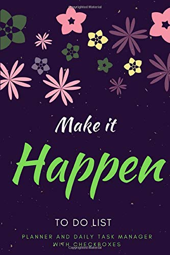 """Make it Happen : Daily to do list notebook, Planner and Daily Task Manager with Checkboxes to Help You Get Stuff Done.: 6""""x9"""" Daily Checklist Productivity Journal"""
