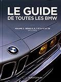 Le guide de toutes les BMW : Volume 2, Séries 5, 6, 7 et 8, M1 et Z8 (1972-2004)