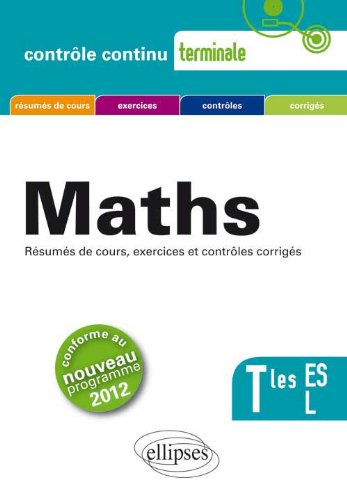 Maths Terminales ES L Conforme au Programme 2012