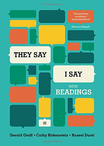 They Say/I Say: The Moves That Matter in Academic Writing, with Readings