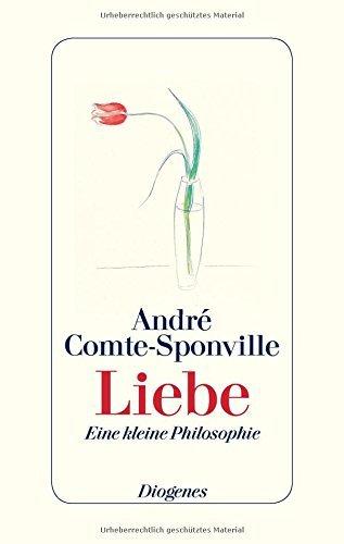 Liebe: Eine kleine Philosophie by Andr?? Comte-Sponville (2014-11-26)