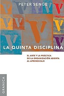 La Quinta Disciplina: El Arte y la Práctica de la Organización Abierta al Aprendizaje (9506414300) | Amazon Products