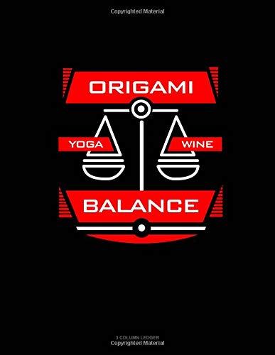Origami Yoga Wine Balance: 3 Column Ledger por Jeryx Publishing