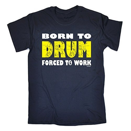 born-to-drum-forced-to-work-l-oxford-navy-new-premium-loose-fit-t-shirt-slogan-funny-clothing-joke-n