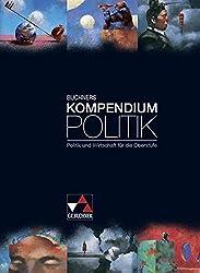 Buchners Kompendium Politik / Buchners Kompendium Politik: Politik und Wirtschaft für die Oberstufe / Politik und Wirtschaft für die Oberstufe