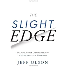 The Slight Edge: Turning Simple Disciplines into Massive Success & Happiness