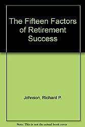 The Fifteen Factors of Retirement Success