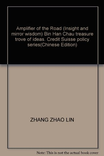amplifier-of-the-road-insight-and-mirror-wisdom-bin-han-chau-treasure-trove-of-ideas-credit-suisse-p