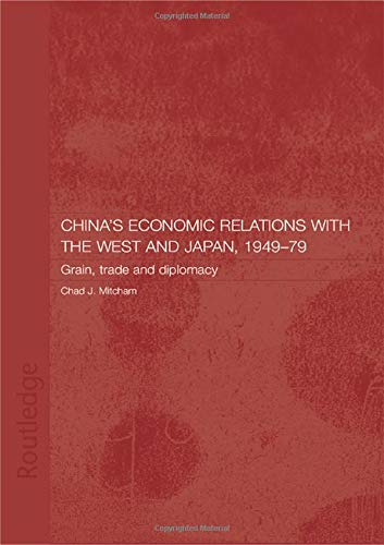 China's Economic Relations with the West and Japan, 1949-1979 (Routledge Studies on the Chinese Economy)