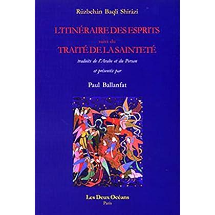 L'Itineraire des Esprits Ruzbehan Tr et Commente par P Ballanfat