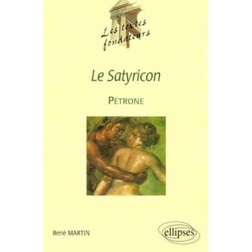 Pétrone, Le Satyricon