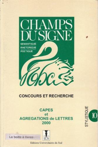 Champs du signe - Sémantique, rhétorique, poétique - Concours et recherche - Capes et agrégations de lettres 1995