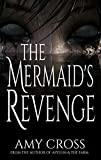 The Mermaid's Revenge by Amy Cross