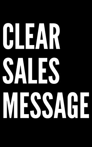 clear-sales-message-what-are-you-selling-who-are-you-selling-it-to-and-why-should-they-care-value-pr
