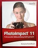 Ulead-PhotoImpact 11. Professionelle Bildbearbeitung leicht gemacht. Benutzerhandbuch.