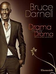 Drama, Baby, Drama! Wie Sie werden, was Sie sind