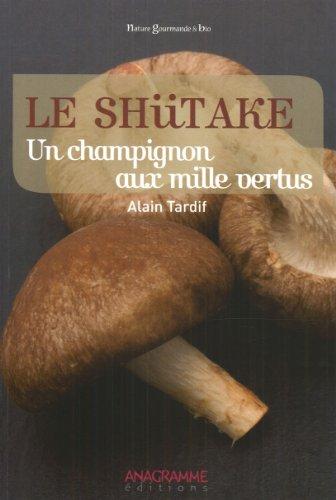 Shiitake (le) par Alain Tardif