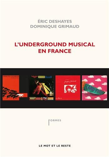 L'underground musical en France par Eric Deshayes, Dominique Grimaud