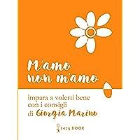 M'amo non m'amo: Impara a volerti bene con i consigli di Giorgia Marino