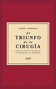 El triunfo de la cirugía par Jürgen Thorwald