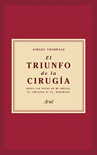 El triunfo de la cirugía por Jürgen Thorwald