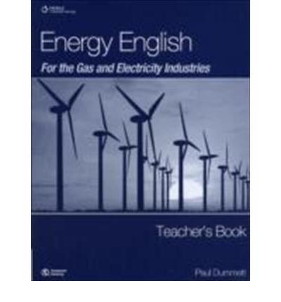 [(Energy English for the Gas and Electricity Industries)] [Author: Paul Dummet] published on (February, 2010)