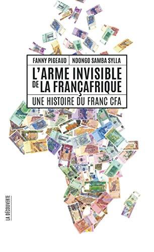 L'arme invisible de la Françafrique (Cahiers libres)