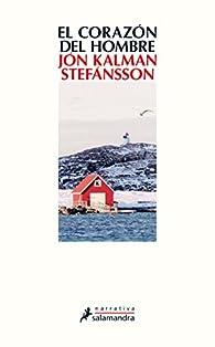 El corazón del hombre par Jón Kalman Stefánsson