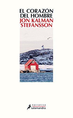 CORAZÓN DEL HOMBRE, EL (Narrativa) por Jón Kalman Stefánsson