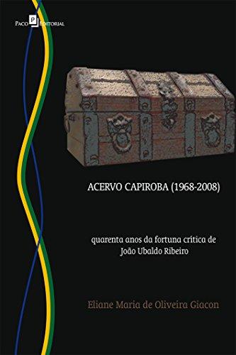 Acervo Capiroba. Quarenta Anos da Fortuna Crtica de Joo Ubaldo Ribeiro
