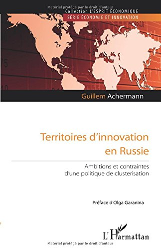 Territoires d'innovation en Russie: Ambitions et contraintes d'une politique de clusterisation