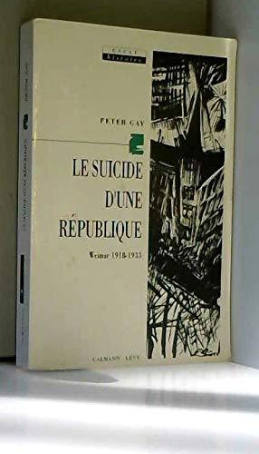 LE SUICIDE D'UNE REPUBLIQUE. Weimar 1919-1933