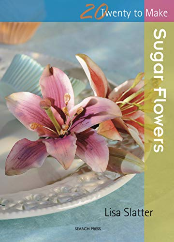 Twenty to Make: Sugar Flowers (English Edition) Flower Sugar Collection