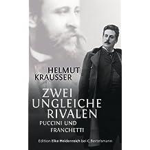 Zwei ungleiche Rivalen: Puccini und Franchetti