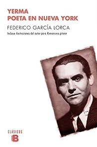 Yerma / Poeta en Nueva York par Federico García Lorca