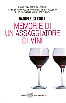Memorie di un assaggiatore di vini (Einaudi. Stile libero extra) di [Cernilli, Daniele]