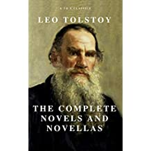 Leo Tolstoy: The Complete Novels and Novellas (Active TOC) (A to Z Classics) (English Edition)
