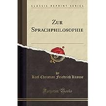 Zur Sprachphilosophie (Classic Reprint)