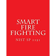 Smart Fire Fighting: NIST Special Publication 1191 (English Edition)