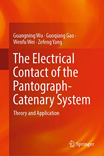 The Electrical Contact of the Pantograph-Catenary System: Theory and Application (English Edition) (Power Arc Supply)