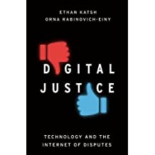 Digital Justice: Technology and the Internet of Disputes