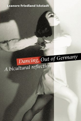 Dancing, Out of Germany: a bicultural reflection por Leanore Friedland Ickstadt