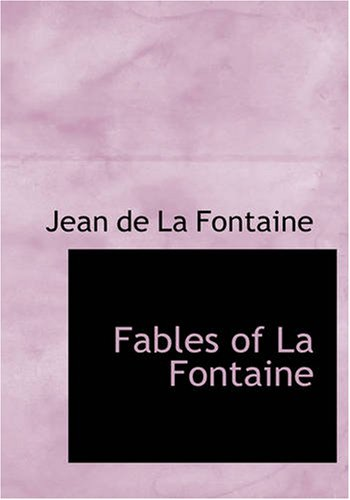 Fables of La Fontaine (Large Print Edition)