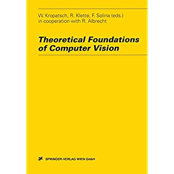 Theoretical Foundations of Computer Vision (Computing Supplementa)